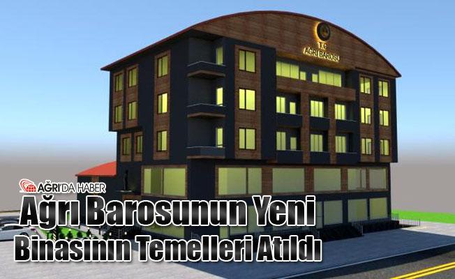 Ağrı Barosunun Yeni Binasının Temelleri Atıldı