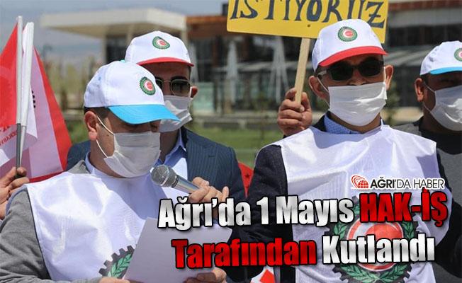 Ağrı'da 1 Mayıs HAK-İŞ Tarafında Kutlandı
