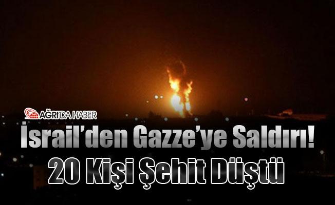 İsrail'den Gazze'ye Saldırı! 20 Kişi Şehit Düştü