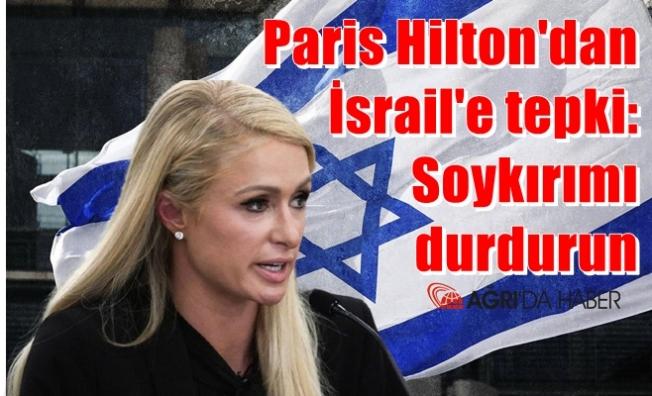 Paris Hilton'dan İsrail'e tepki: Soykırımı durdurun