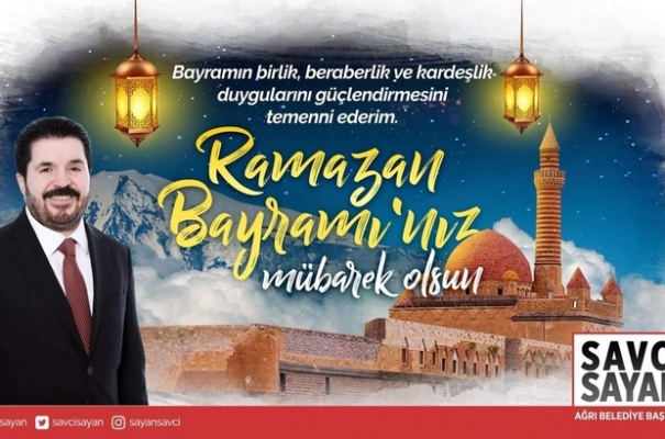 Savcı Sayan'dan Ramazan Bayramı Mesajı