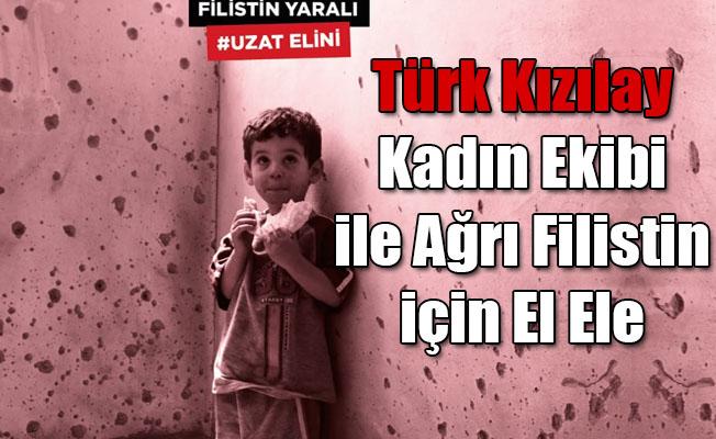 Türk Kızılay kadın ekibi ile Ağrı Filistin içinEl Ele