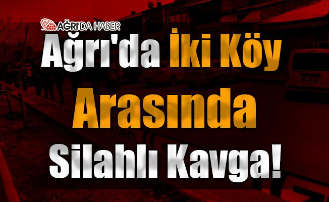 Ağrı'da İki Köy Arasında Silahlı Kavga!