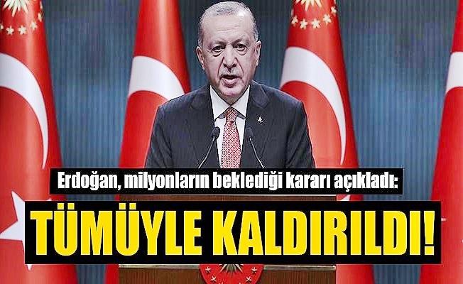 Erdoğan Müjdeyi Verdi! 1 Temmuz itibari ile yasaklar bitiyor