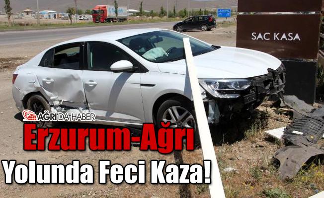 Erzurum Ağrı Yolunda Feci Kaza!