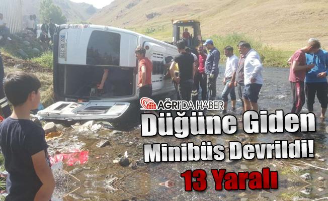 Ağrı'ya Düğüne Gelen Minibüs Devrildi! 13 Yaralı