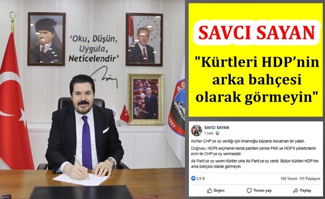 Başkan Sayan: Kürtleri, HDP'nin arka bahçesi olarak görmeyin!