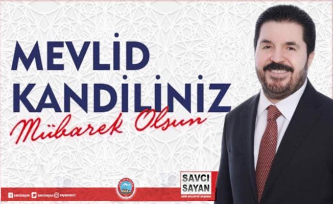 Başkan Savcı Sayan'ın Mevlid Kandili Mesajı