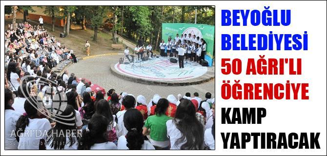 BEYOĞLU BELEDİYESİ 50 AĞRILI ÖĞRENCİYE KAMP YAPTIRACAK