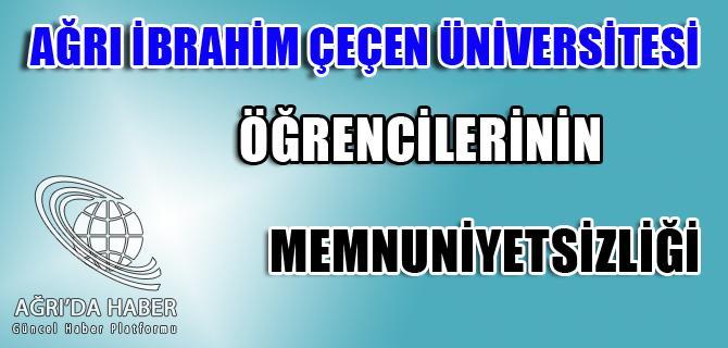 Ağrı İbrahim Çeçen Üniversitesi Öğrencilerinin Memnuniyetsizliği