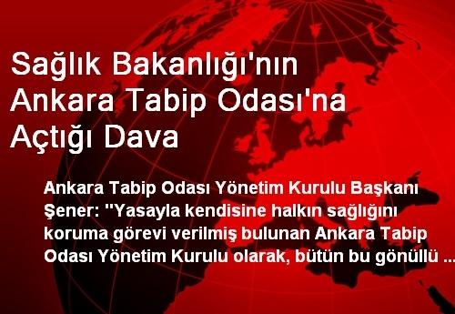 Sağlık Bakanlığı'nın Ankara Tabip Odası'na Açtığı Dava