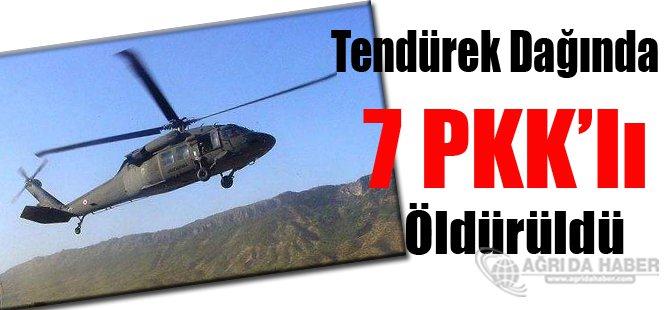 Sondakika! Tendürek Dağında 7 PKK'lı Öldürüldü