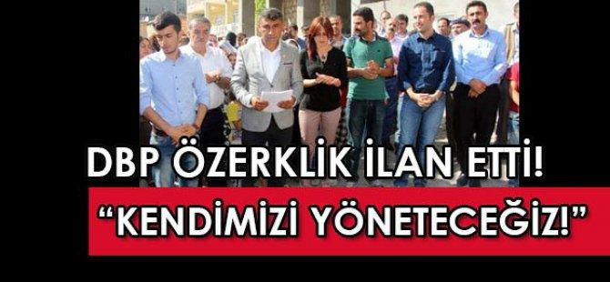 DBP'liler Şırnak'ta özerklik ilan etti