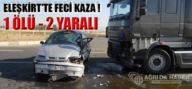 Ağrı'nın Eleşkirt ilçesinde trafik kazası: 1 ölü