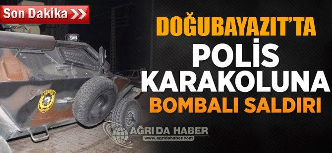 Doğubayazıt'ta Polis Karakoluna bombalı saldırı