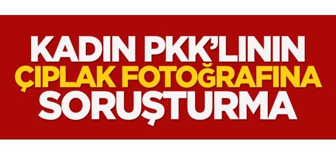 Kadın PKK'lının çıplak fotoğrafına soruşturma