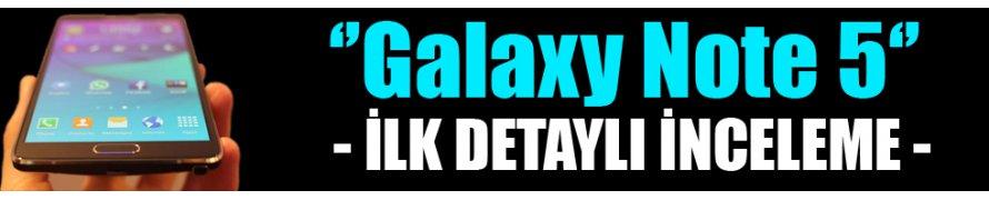 Türkiye'de ilk: Samsung Galaxy Note 5 'detaylı' inceleme