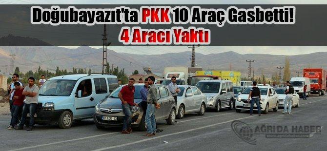 Doğubayazıt'ta PKK 10 Araç Gaspedip 4 Aracı Yaktı