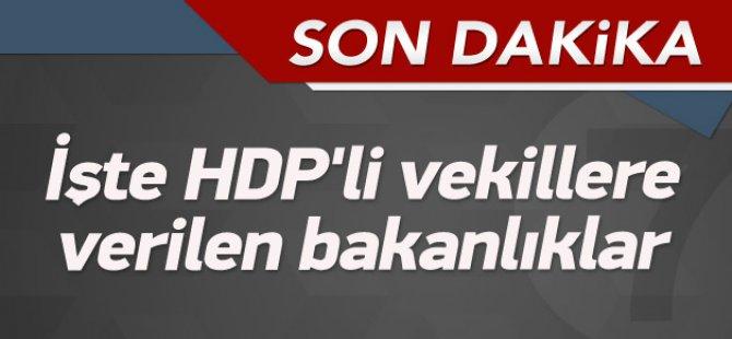 İşte HDP'li vekillere Verilen Bakanlıklar