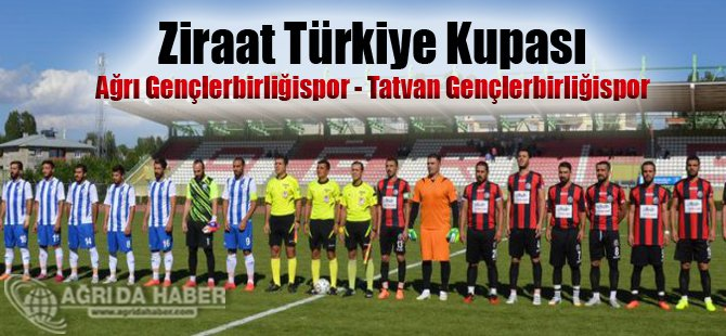 Ziraat Türkiye Kupası Ağrı Gençlerbirliği spor