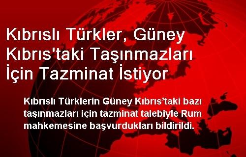 Kıbrıslı Türkler, Güney Kıbrıs'taki Taşınmazları İçin Tazminat İstiyor