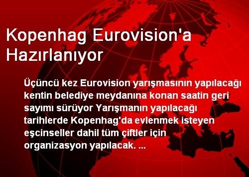 Kopenhag Eurovision'a Hazırlanıyor