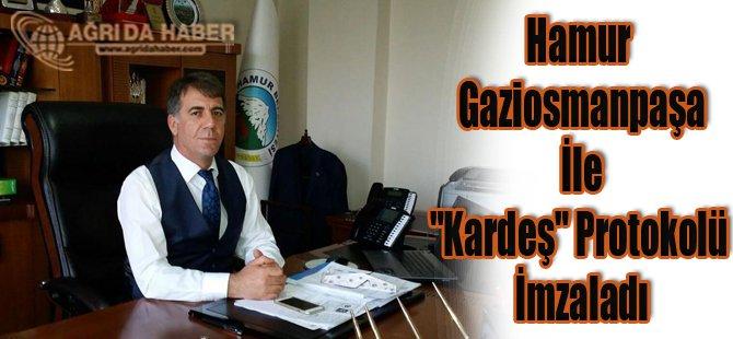 Hamur Gaziosmanpaşa İle 'Kardeş' Protokolü İmzaladı
