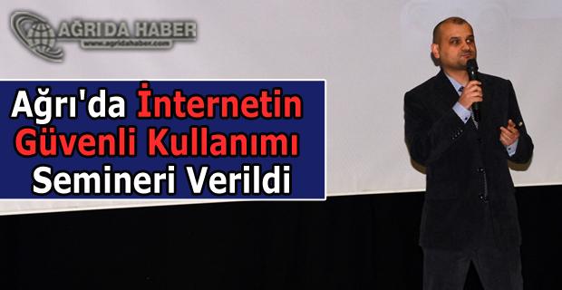 Ağrı'da İnternetin Güvenli Kullanımı Semineri Verildi