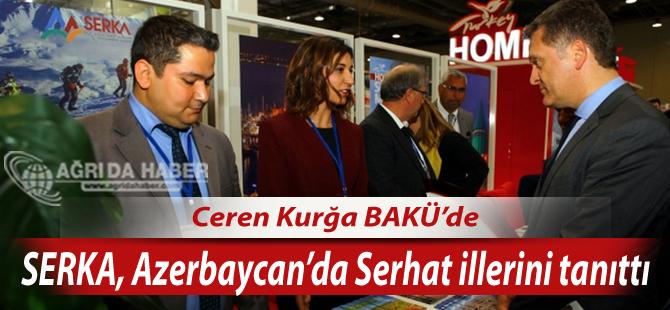 SERKA, Azerbaycan'da 15.Uluslararası Seyahat ve Turizm Fuarında Serhat illerini tanıttı