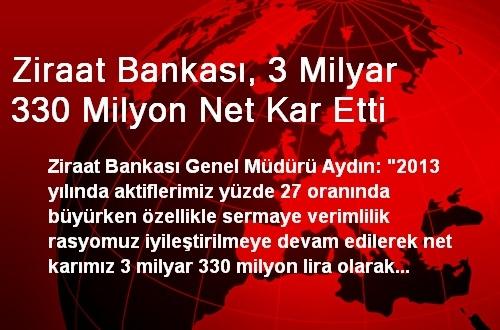Ziraat Bankası, 3 Milyar 330 Milyon Net Kar Etti