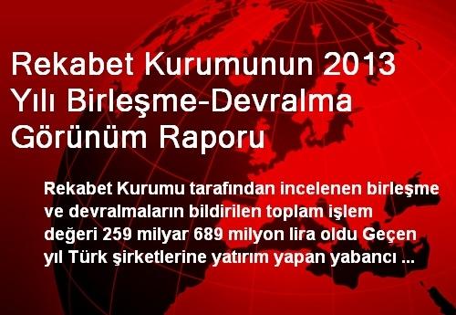 Rekabet Kurumunun 2013 Yılı Birleşme-Devralma Görünüm Raporu