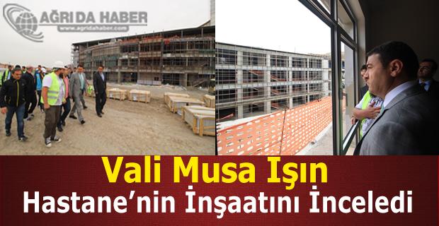 Vali Musa Işın Devlet Hastanesinin İnşaatını İnceledi