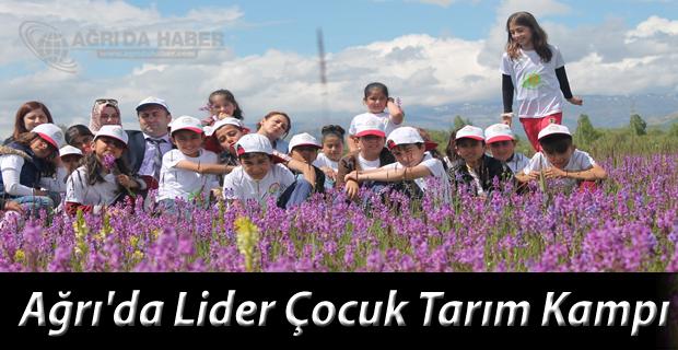 Ağrı'da Lider Çocuk Tarım Kampı