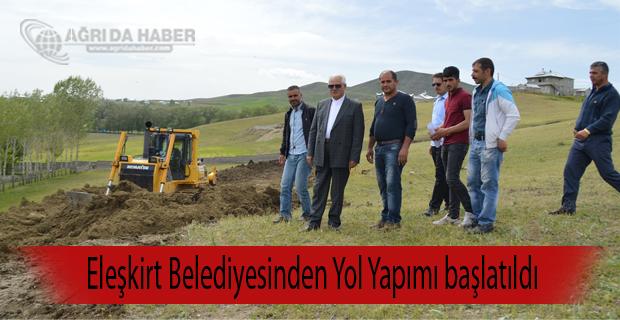 Eleşkirt Belediyesinden Yol Yapımı başlatıldı