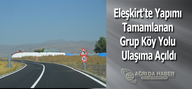 Eleşkirt'te Grup Köy Yolu Yapımı Tamamlandı