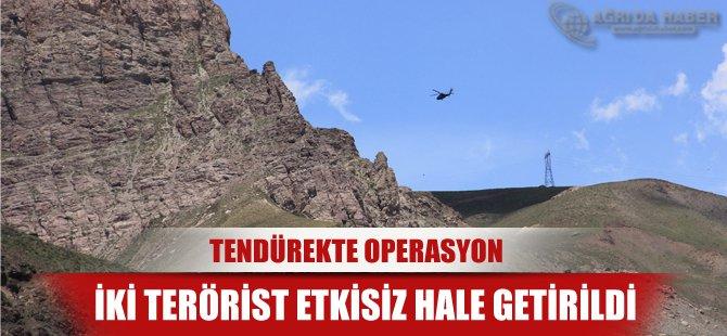 Ağrı Valiliği Açıkladı: 2 Terörist Etkisiz Hale Getirildi