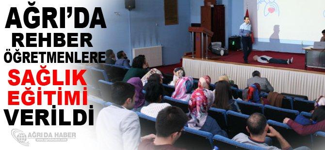 Ağrı'da Tüm Okulların Rehber Öğretmenlerine Sağlık Eğitimi Verildi