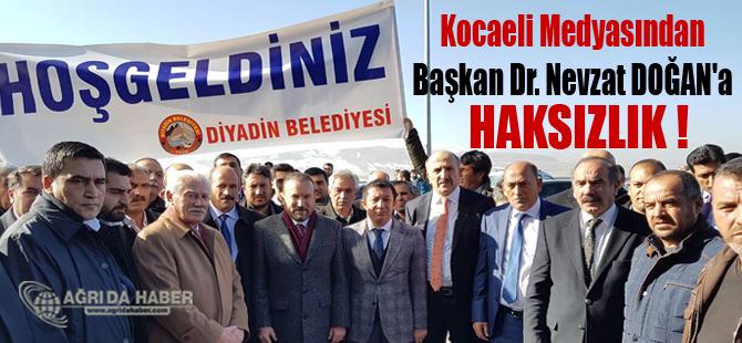 Ağrı Basını İzmit Belediye Başkanı Dr. Nevzat DOĞAN'a Sahip Çıktı!