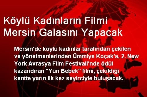 Köylü Kadınların Filmi Mersin Galasını Yapacak