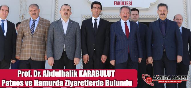 Prof. Dr. KARABULUT Patnos ve Hamurda Ziyaretlerde Bulundu