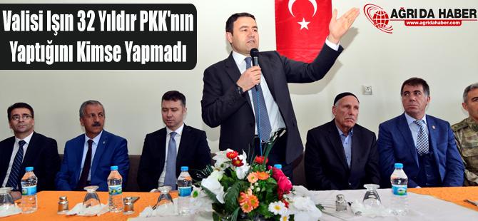 Ağrı Valisi Musa Işın 32 Yıldır PKK'nın Yaptığını Kimse Yapmadı