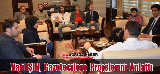 Ağrı Valisi ve Belediye Başkan Vekili Musa Işın Gazetecilere Projelerini Anlattı