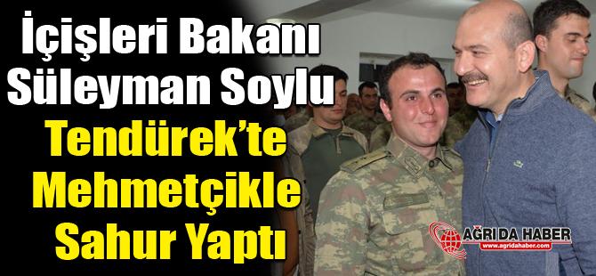 İçişleri Bakanı Süleyman Soylu Tendürek'te Mehmetçik ile sahur yaptı