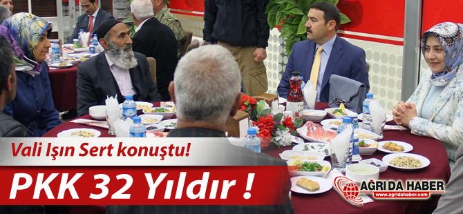 Ağrı Valisi Işın; PKK'yı 32 Yıldır Dış güçler Kullanıyor!