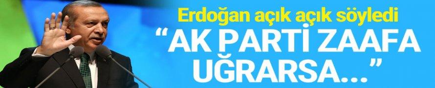 Cumhurbaşkanı Erdoğan: Ak Parti Zaafa Uğrarsa Türkiye Uğrar