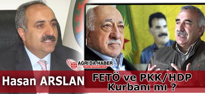 Eski Ağrı Belediye Başkanı Hasan ARSLAN FETÖ ve PKK/HDP Kurbanımı ?