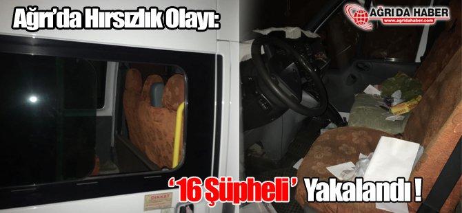 Ağrı'da Hırsızlık Operasyonu: 16 Şüpheli Yakalandı