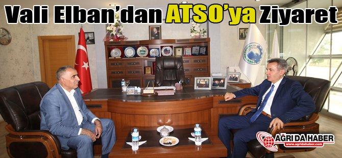 Vali Elban'dan ATSO'ya Ziyaret