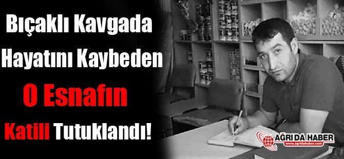 Bıçaklı Kavgada Hayatını Kaybeden Esnafın Katili Tutuklandı!