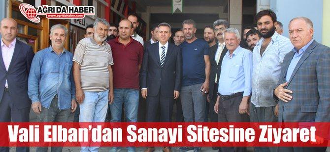 Vali Elban'dan Ağrı Sanayi Sitesine Ziyaret